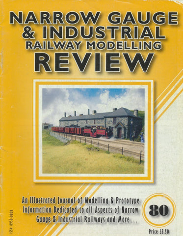 Narrow Gauge & Industrial Railway Modelling Review - Issue  80
