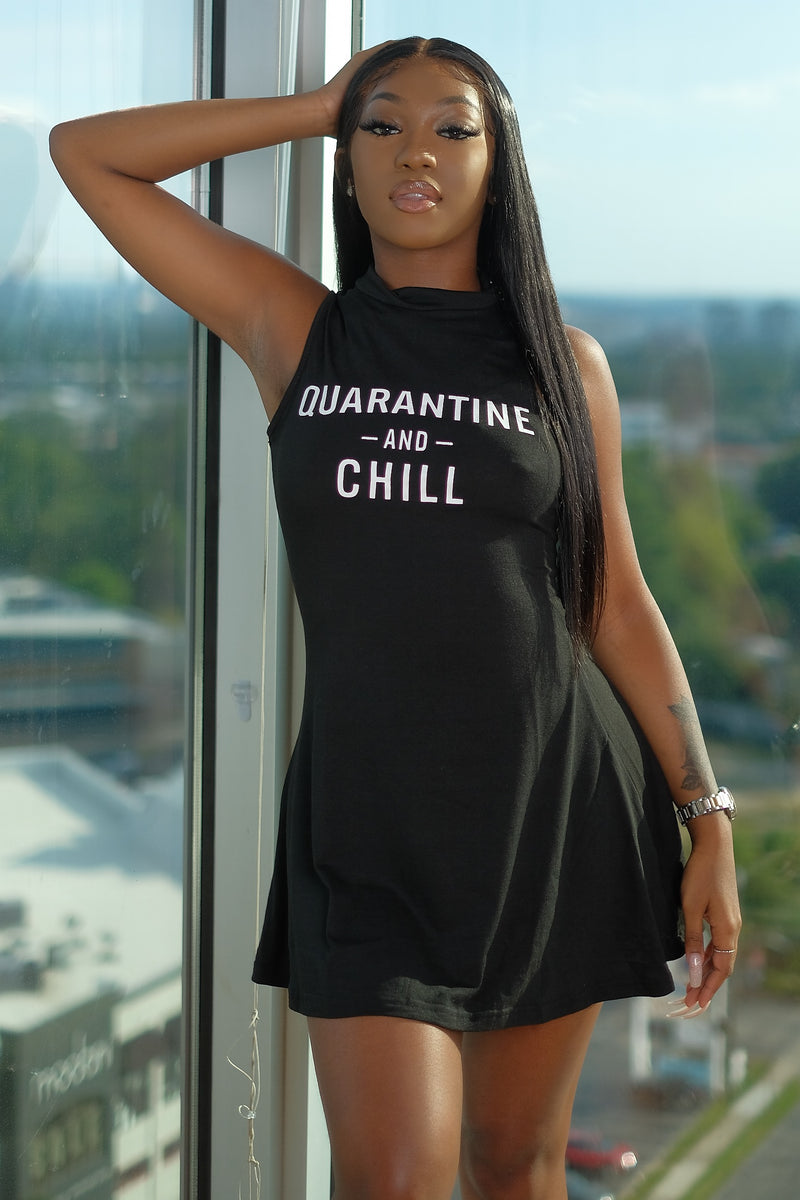 Quarantine And Chill Dress