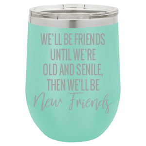 """Old and Senile"" 12 oz Wine Mug - Driftless Studios"