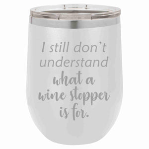 """Wine Stopper"" 16 oz Wine Mug"