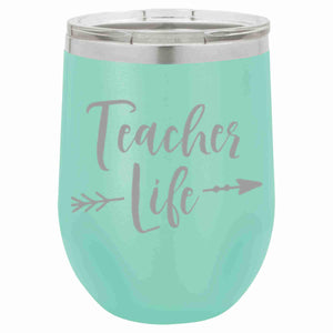 """Teacher Life"" 12 oz Wine Mug - Driftless Studios"