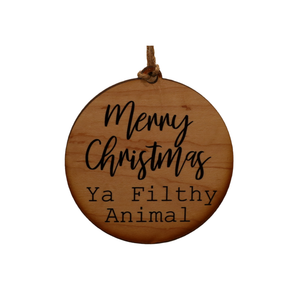 """Merry Christmas Ya Filthy Animal"" Christmas Ornament - WW037 - Driftless Studios"