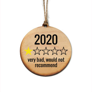 """2020 Would Not Recommend"" Christmas Ornament - WW035"