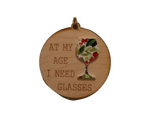 """At My Age I Need"" Christmas Ornament - WW038 - Driftless Studios"