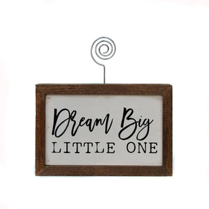 """Dream Big Little One"" Wood Sign w/Wire Picture Holder - AW007 - Driftless Studios"