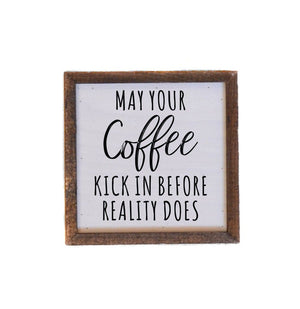 """Coffee Kick In"" 6x6 Wall Art Sign - BW001 - Driftless Studios"