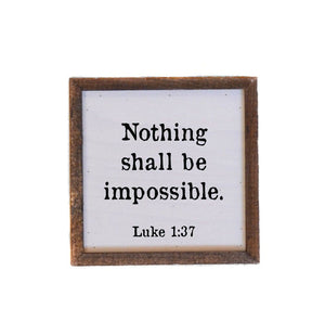 """Nothing Shall Be Impossible"" 6x6 Wall Art Sign - BW003 - Driftless Studios"
