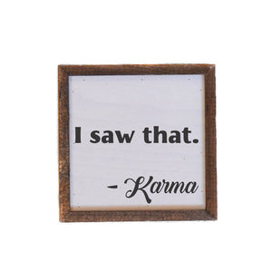 """I Saw That"" 6x6 Wall Art Sign - BW010 - Driftless Studios"