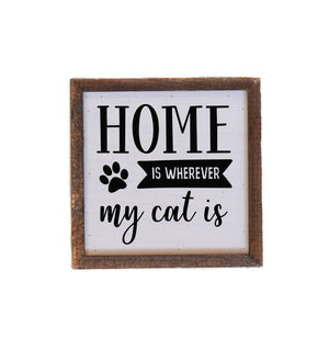 """Home Is Wherever My Cat Is"" 6x6 Wall Art Sign - BW014 - Driftless Studios"