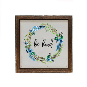 """Be Kind"" Wood 6x6 Wall Art Sign - BW024 - Driftless Studios"
