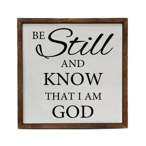 """Be Still And Know"" 10x10 Wall Art Sign - CW018 - Driftless Studios"