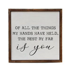 """Of All The Things My Hands"" 10x10 Wall Art Sign - CW022 - Driftless Studios"