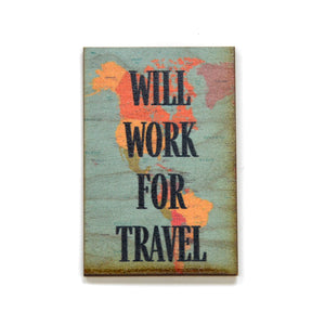 Will Work For Travel Magnet - XM013 - Driftless Studios