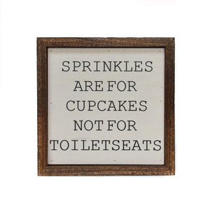 """Sprinkles are for cupcakes"" 6x6 Wall Art Sign - BW009 - Driftless Studios"