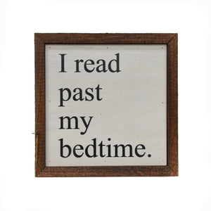 """I Read Past My Bedtime"" 6x6 Wall Art Sign - BW005 - Driftless Studios"