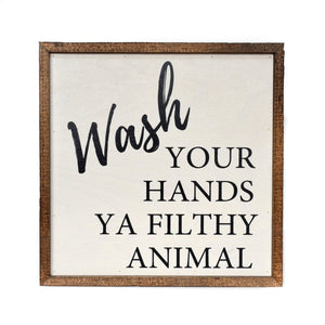 """Wash Your Hands Ya Filthy Animal"" 10x10 Wall Art Sign - CW005 - Driftless Studios"