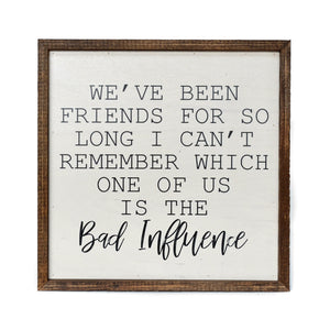 """Bad Influence"" 10x10 Wall Art Sign - CW003 - Driftless Studios"