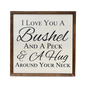 """I Love You a Bushel"" 10x10 Wall Art Sign - CW002 - Driftless Studios"