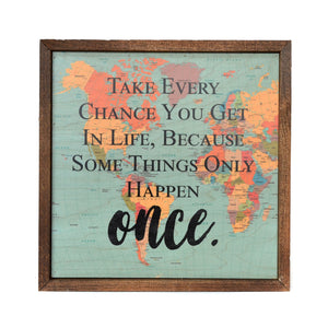 """Take Every Chance you Get"" 10x10 Passport Sign - CW014 - Driftless Studios"
