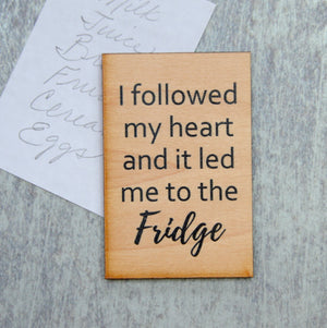 I followed my heart and it led me to the Fridge Magnet - XM019 - Driftless Studios