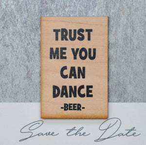 Trust me you can Dance -Beer Magnet - XM007 - Driftless Studios