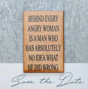 Behind Every Angry Woman Magnet - XM002 - Driftless Studios