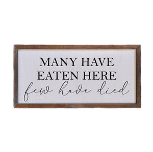 """Many Have Eaten Here"" 12x6 Wall Art Sign - DW007 - Driftless Studios"