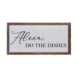 "Alexa, Do The Dishes"" 12x6 Wall Art Sign - DW011 - Driftless Studios"
