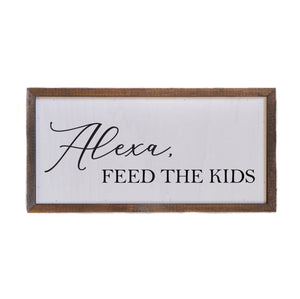 """Alexa, Feed The Kids"" 12x6 Wall Art Sign - DW012 - Driftless Studios"
