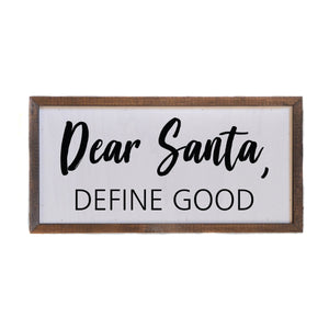 """Dear Santa, Define Good"" 12x6 Wall Art Sign - DW027"