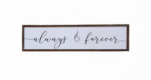 """Always & Forever"" 24x6 Wall Art Sign - FW020"