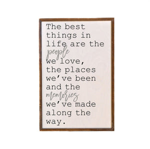 The Best Things In Life; 12x18 Wall Art Sign - GW009 - Driftless Studios