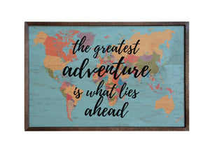 the greatest adventure; 18x12 Wall Art Sign - GW022 - Driftless Studios
