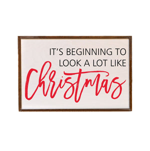 """It's Beginning To Look A Lot Like Christmas"" 12x18 Wall Art Sign - GW029"