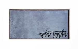 """Explore Together"" 12x24 Metal Sign & Magnet Board - HG002 - Driftless Studios"