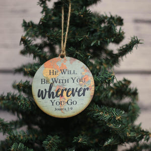 """He Will Be With you Wherever You Go"" World Map Christmas Ornament - WW018 - Driftless Studios"