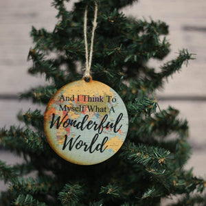 """And I Think To Myself What A Wonderful World"" World Map Christmas Ornament - WW017 - Driftless Studios"