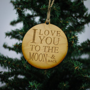 """I Love You To The Moon & Back"" Christmas Ornament - WW036 - Driftless Studios"