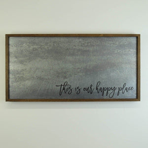 """This is our happy place"" 12x24 Metal Sign & Magnet Board - HG007 - Driftless Studios"
