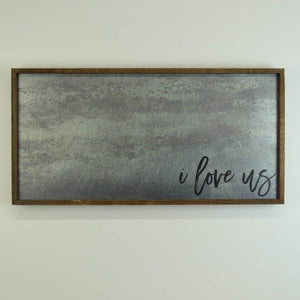 """I love us"" 12x24 Metal Sign & Magnet Board - HG004 - Driftless Studios"