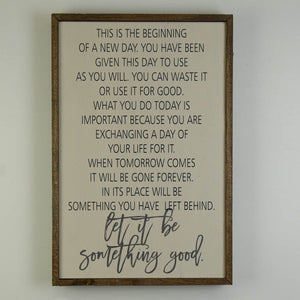 This Is The Beginning Of A New Day; 12x18 Wall Art Sign - GW018 - Driftless Studios