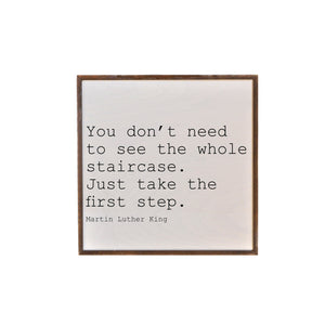 """You Don't Need To See The Whole Staircase"" 16X16 Wall Art Sign - JW004"