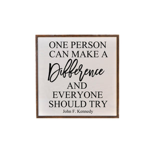 """One Person Can Make A Difference"" 16X16 Wall Art Sign - JW005"