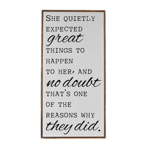 """She Quietly Expected Great Things"" Vertical Wood Sign - PW003 - Driftless Studios"