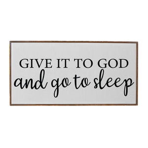 """Give It To God And Go To Sleep"" Wood Sign - PW007 - Driftless Studios"