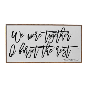 """We were together I forget the rest"" Wood Sign - PW009 - Driftless Studios"