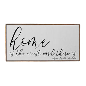 """Home is the Nicest Word There is Sign"" Wood Sign - PW010 - Driftless Studios"
