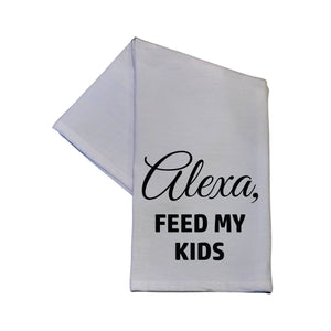 Alexa Feed My Kids Tea Towel -  TWL006