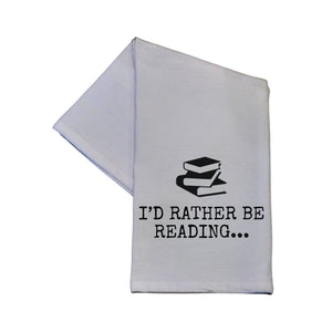 I'd Rather Be Reading... Tea Towel -  TWL016