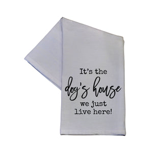 It's The Dog's House Tea Towel -  TWL018